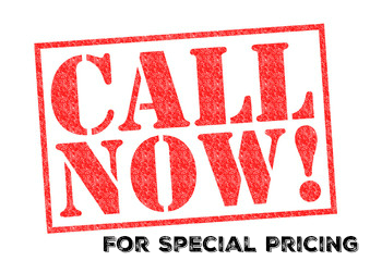 Call Now For Special Pricing!